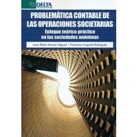 Problemática Contable en las Operaciones Societarias Enfoque Teórico-Práctico en las Sociedades Anónimas