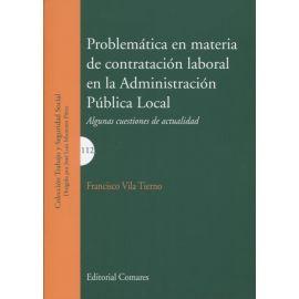 Problemática en Materia de Contratación Laboral en la Administración Pública Local. Algunas Cuestiones de Actualidad