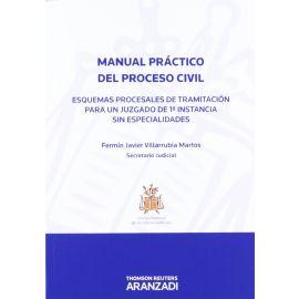 Manual Práctico del Proceso Civil. Esquemas Procesales de Tramitación para un Juzgado de 1ª Instancia sin Especialidades