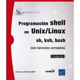 Programación Shell en UNIX/LINUX sh, ksh, bash (Con Ejercicios Corregidos)