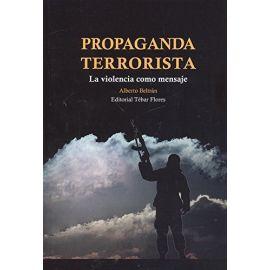 Propaganda terrorista. La violencia como mensaje