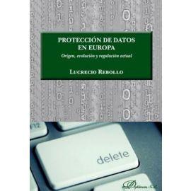 Protección de datos en Europa. Origen, Evolución y Regulación Actual