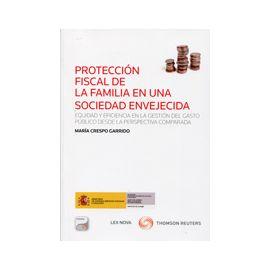 Protección Fiscal de la Familia en una Sociedad Envejecida. Equidad y Eficiencia en la Gestión del Gasto Público desde la Perspectiva Comparada