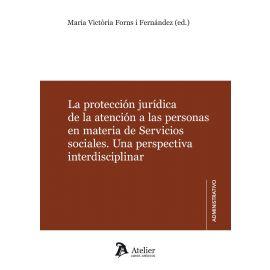 Protección jurídica de la atención a las personas en materia de servicios sociales. Una perspectiva interdisciplinar
