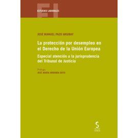 La protección por desempleo en el derecho de la Unión Europea. Especial atención a la jurisprudencia del Tribunal de Justicia