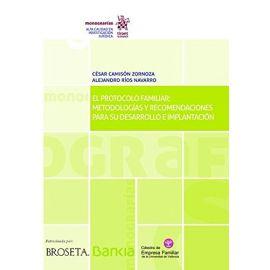 Protocolo Familiar: Metodologías y Recomendaciones Para su Desarrollo e Implantación