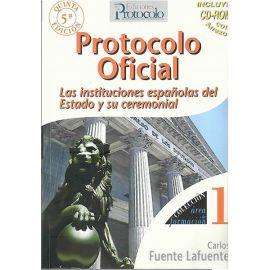 Protocolo Oficial. Las Instituciones Españolas del Estado y su ceremonial