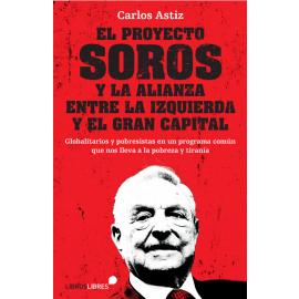 Proyecto Soros y la Alianza entre la Izquierda y el Gran Capital