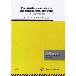 Psicosociología Aplicada a la Prevención de Riesgos Laborales.                                       Casos Prácticos