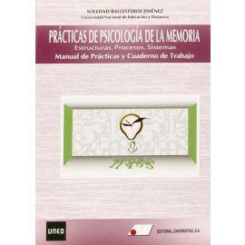 Prácticas de Psicología de la Memoria Estructuras, Procesos, Sistemas. Manual de Prácticas y Cuaderno de Trabajo