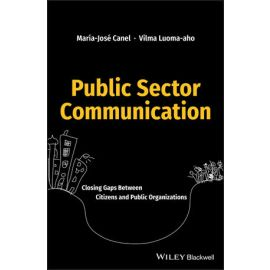 Public Sector Communication. Closing Gaps Between Citizens and Public Organizations