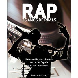 RAP. 25 Años de Rimas. Un Recorrido por la Historia del RAP en España
