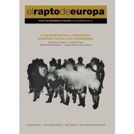 El despertar de la conciencia democrática bajo el franquismo El Rapto de Europa Nº 33. diciembre 2016