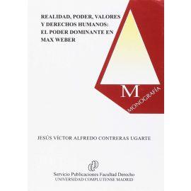 Realidad, Poder, Valores y Derechos Humanos: El Poder                                                Dominante en Max Weber