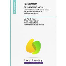 Redes Locales de Innovación Social: Extracción del Conocimiento en Redes Sociales para la Toma de Decisiones en las Administraciones Públicas