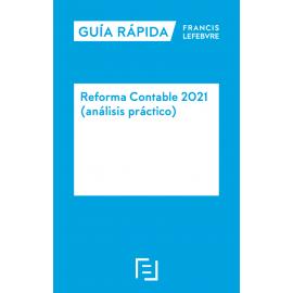Reforma contable 2021(Análisis práctico) Guía rápida