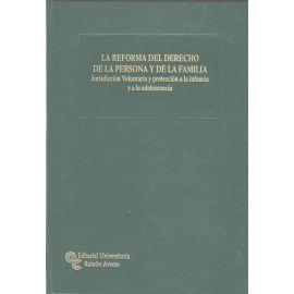 Reforma del Derecho de la Persona y de la Familia Jurisdicción Voluntaria y Protección a la Infancia y a la adolescencia