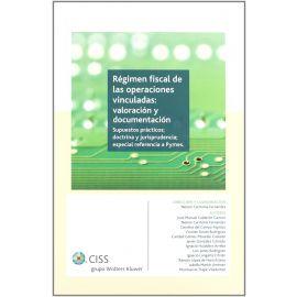 Régimen Fiscal de las Operaciones Vinculadas:                                                        Valoración y Documentación. Supuestos Prácticos; Doctrina y Jurisprudencia