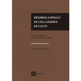 Régimen jurídico de los lugares de culto. Especial referencia a su regulación urbanística