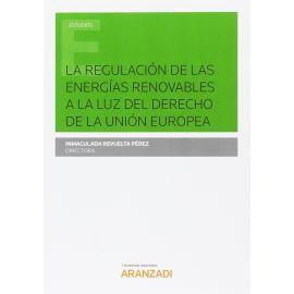 Regulación de las Energías Renovables a la Luz del Derecho de la Unión Europea