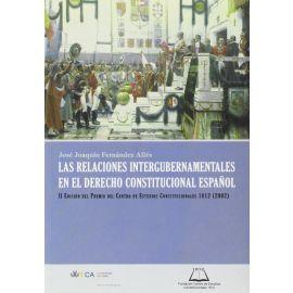 Relaciones Intergubernamentales en el Derecho Constitucional Español, Las. II Edición del Premio del Centro de Estudios Constitucionales 1812 (2002)