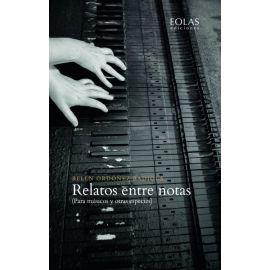Relatos entre notas (Para músicos y otras especies)