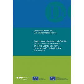 Resarcimiento de daños por infracción de las normas concurrenciales en el Real Decreto-Ley 9/2017 de transposición de la Directiva 2014/104/UE