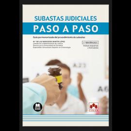 Subastas judiciales. Paso a paso 2021 Guía pormenorizada del procedimiento de subastas