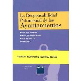 La Responsabilidad Patrimonial de los Ayuntamientos. Legislación Comentada. Criterios Jurisprudenciales