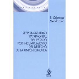 Responsabilidad Patrimonial del Estado por Incumplimiento del Derecho de la Unión Europea