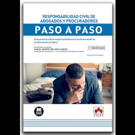 Responsabilidad civil de abogados y procuradores. Paso a paso. Guía práctica sobre responsabilidad civil profesional de los profesionales jurídicos