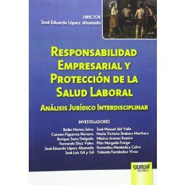 Responsabilidad Empresarial y Protección de la Salud Laboral Análisis Jurídico Interdisciplinar