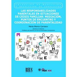 Las responsabilidades parentales en situaciones de crisis familiar: Mediación, puntos de encuentro y coordinación de parentalidad
