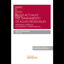 Retos actuales del saneamiento de aguas residuales. Derivadas jurídicas, económicas y territoriales