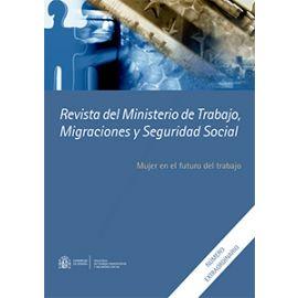 Revista del Ministerio de Trabajo, Migraciones y Seguridad Social Nº Extraordinario.                 Mujer en el Futuro del Trabajo