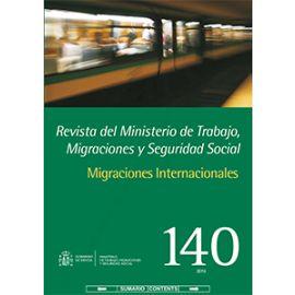 Revista del Ministerio de Trabajo, Migraciones Nº 140. y Seguridad Social. Migraciones Internacionales