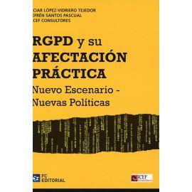 RGPD y su Afectación Práctica Nuevo Escenario - Nuevas Políticas
