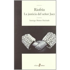 Riofrio: La Justicia del Señor Juez