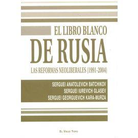 Libro Blanco de Rusia. Las Reformas Neoliberales (1991-2004)