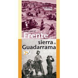 Rutas por el Frente de la Sierra de Madrid. Senderos de guerra 1.