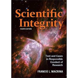 Scientific Integrity. Text and Cases in Responsible Conduct