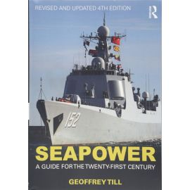 Seapower. A Guide for the Twenty-First Century