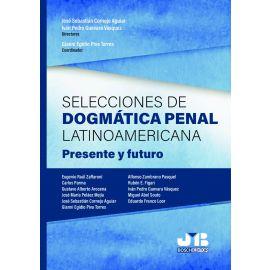 Selecciones de dogmática penal latinoamericana. Presente y futuro