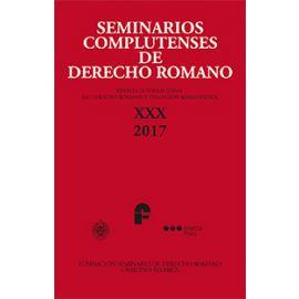 Seminarios Complutenses de Derecho Romano XXX Año 2017 Revista Internacional de Derecho Romano y Tradición Romanística, Nº 30, Año 2017