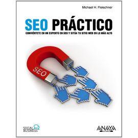 SEO Práctico. Conviértete en un Experto                                                              en SEO y sitúa tu Sitio Web en lo Más Alto