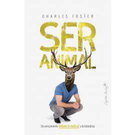 Ser animal. Un acercamiento íntimo y radical a la naturaleza