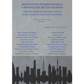 Servicios de Interés general y protección de los usuarios Educación, Sanidad, Servicios Sociales, Vivienda, Energía, Transportes y Comunicaciones El