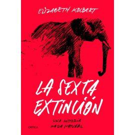 La sexta extinción. Una historia nada natural
