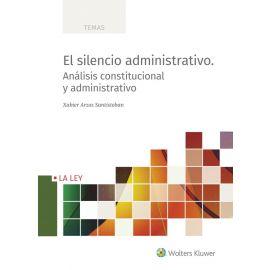 Silencio administrativo. Análisis constitucional y administrativo