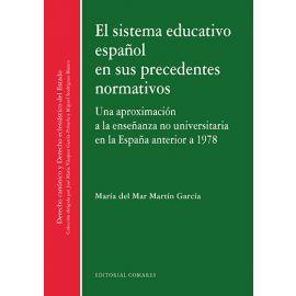 Sistema educativo español en sus precedentes normativos. Una aproximación a la enseñanza no universitaria en la España anterior a 1978